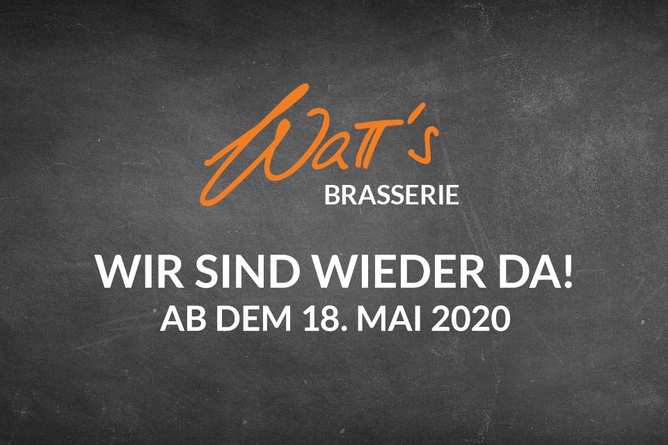 Covid19, Ab dem 18. Mai 2020 ist die WaTT's Brasserie, Bar und Biergarten wieder offen!